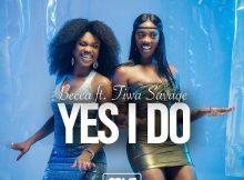Becca - Yes I Do Ft Tiwa Savage Mp3 Download