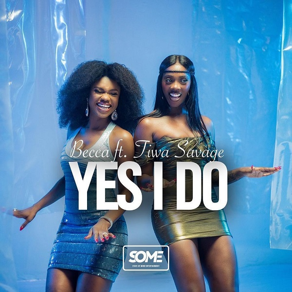 Becca - Yes I Do Ft Tiwa Savage Mp3 Download