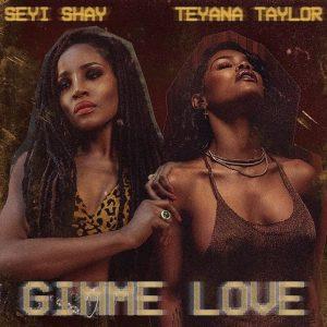 Seyi Shay - Gimme Love (Remix) Ft Teyana Taylor Mp3 Download