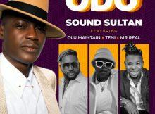 Sound Sultan - Odo Ft Olu Maintain x Teni x Mr Real Mp3 Download