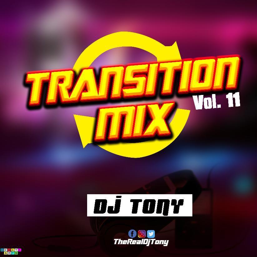 Mixtape: Dj Tony - Transition Mix Vol. 11
