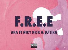AKA - F.R.E.E Ft DJ Tira & Riky Rick Mp3 Download