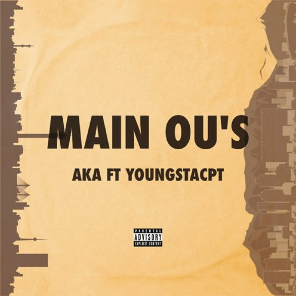 AKA - Main Ou's Ft YoungstaCPT Mp3 Download