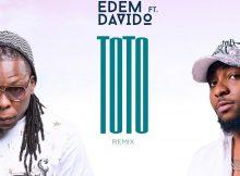 Edem - Toto (Remix) Ft Davido Mp3 Download