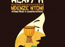 Heavy-K - Ndenze Ntoni Ft Cassper Nyovest & Ntombi Music Mp3 Download