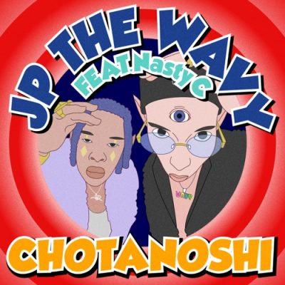 JP The Wavy - Chotanoshi Ft Nasty C Mp3 Download