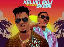 Kelvin Boj - Hey Mama Ft Skiibii Mp3 Download