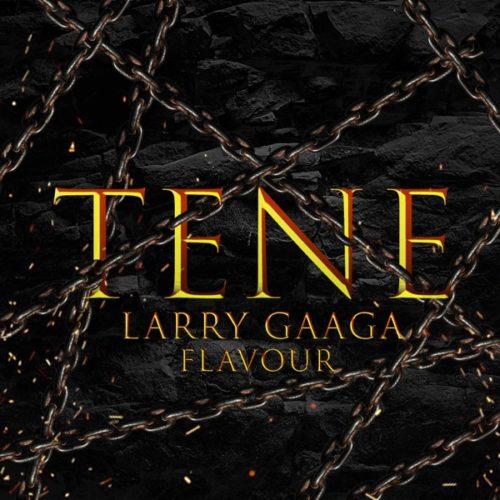 Larry Gaaga x Flavour - Tene Mp3 Download
