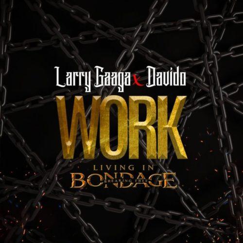 Larry Gaaga - Work (Living In Bondage) Ft Davido Mp3 Download