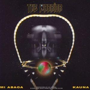 M.I Abaga - The Warrior Ft Kauna Mp3 Download