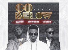 OD Woods - Go Below (Remix) Ft Davido & Vector Mp3 Download