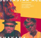 Superstar Ace - Shakara Ft DJ Jimmy Jatt & Zlatan Mp3 Download