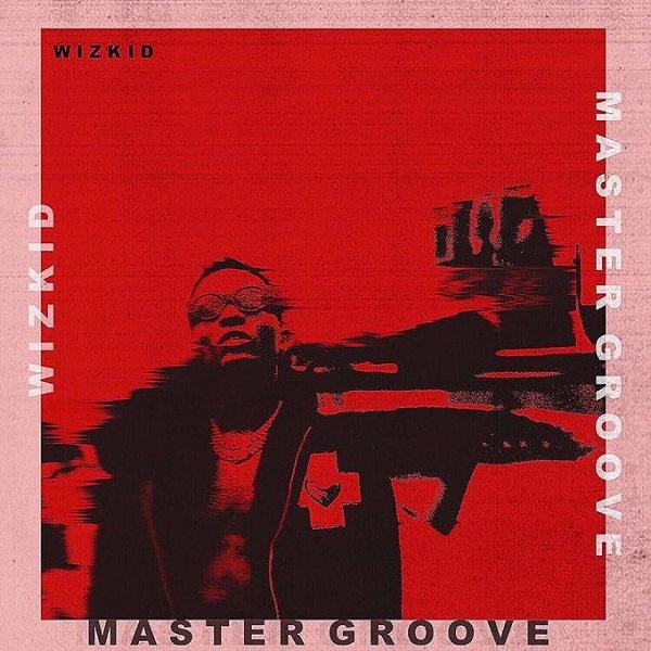 Wizkid - Master Groove Mp3 Download