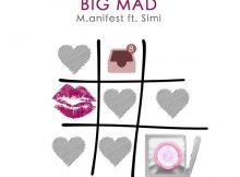 M.Anifest - Big Mad Ft Simi Mp3 Download