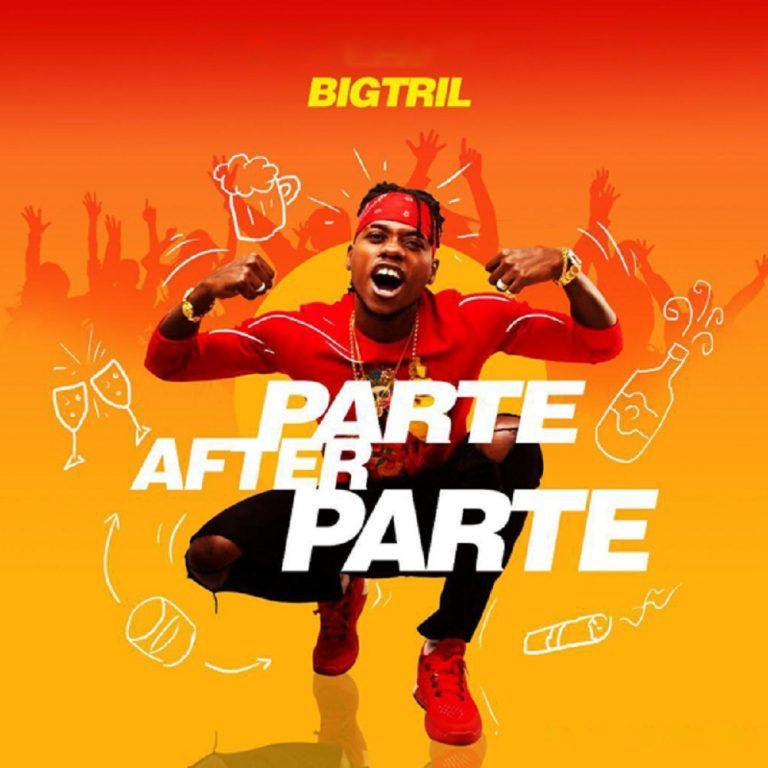 BigTril - Parte After Parte Mp3 Download