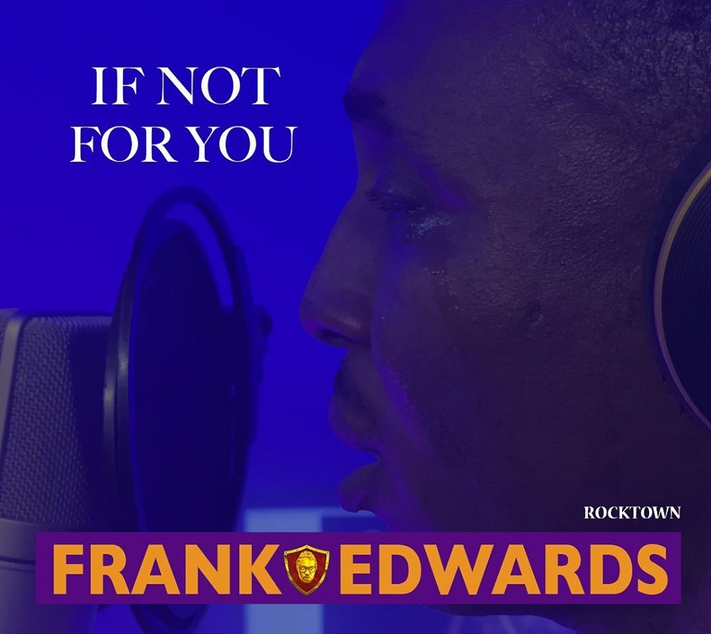Frank Edwards - If Not For You Mp3 Download