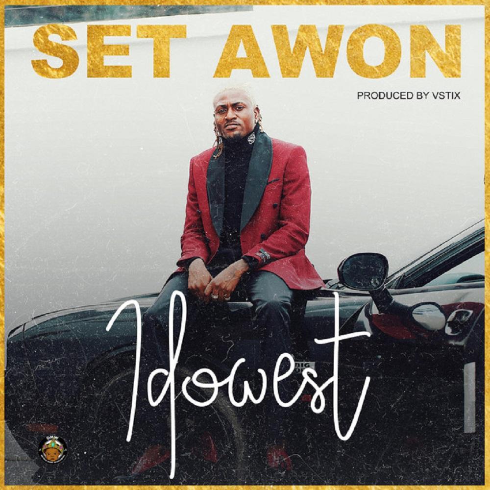 Idowest - Set Awon Mp3 Download