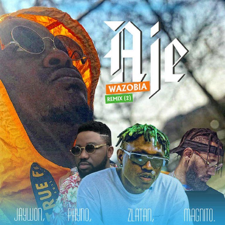 Jaywon - Aje Wazobia Remix (Part 2) Ft. Phyno x Zlatan x Magnito Mp3 Download