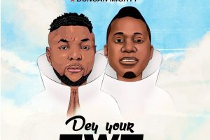 Oritse Femi - Dey Your Own Ft Duncan Mighty Mp3 Download