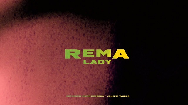 Video: Rema - Lady Mp4 Download