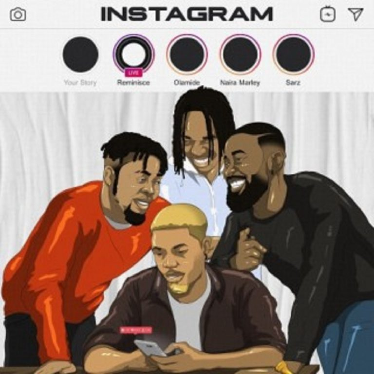 Reminisce - Instagram Ft Olamide, Naira Marley, Sarz Mp3 Download