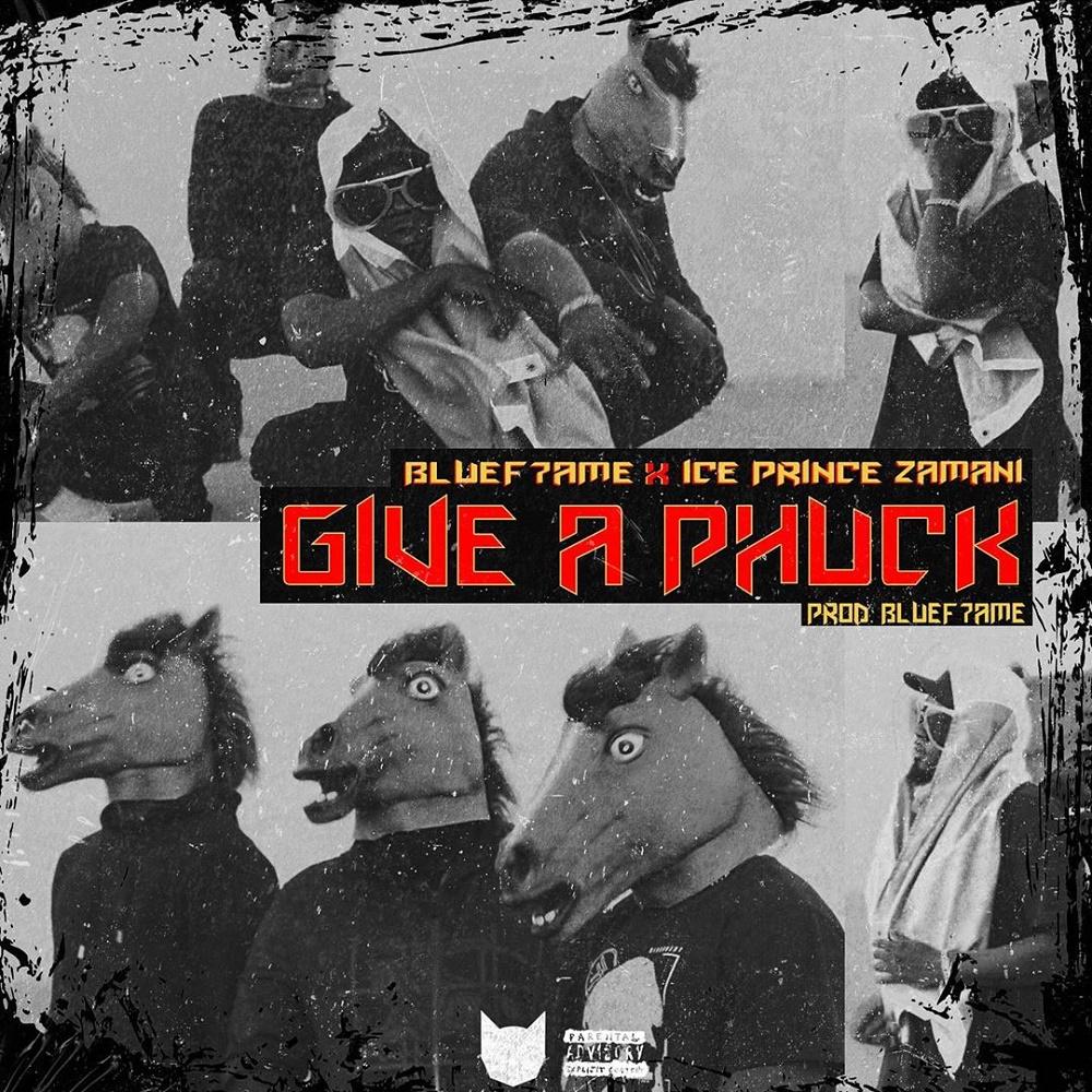 Ice Prince - Give A Phuck (Prod by Bluef7ame)