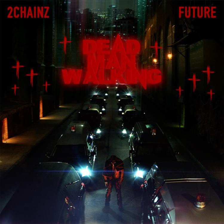 DOWNLOAD MP3 2 Chainz - Dead Man Walking Ft Future