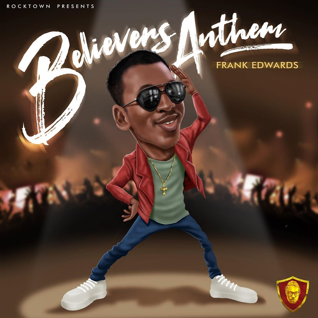DOWNLOAD MP3 Frank Edwards - Believers Anthem (Holy)