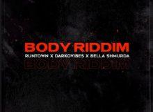 DOWNLOAD Runtown - Body Riddim Ft Bella Shmurda & Darkovibes