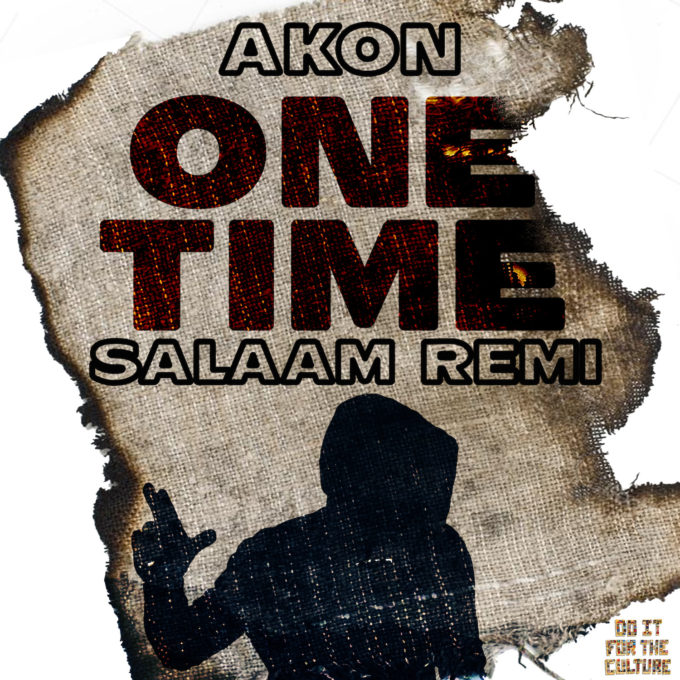 DOWNLOAD MP3 Akon & Salaam Remi - One Time