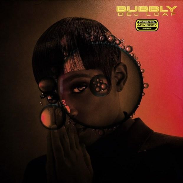 DeJ Loaf - Bubbly