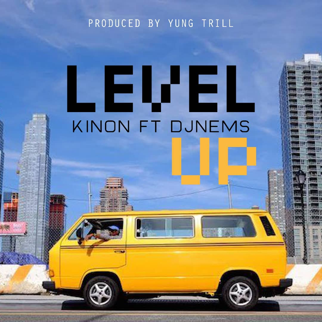Kinon Ft Dj Nems - Level Up