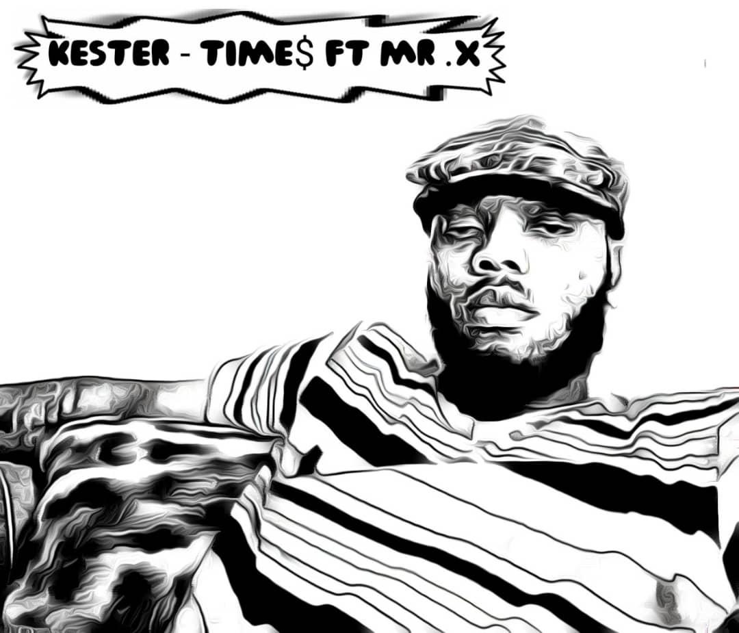 Kester - Time$ Ft Mr. X