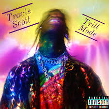 DOWNLOAD MP3 Travis Scott - Trill Mode
