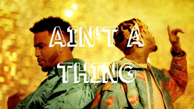 Chris Brown & Trey Songz – Ain't A Thing (Lovin' Or What)