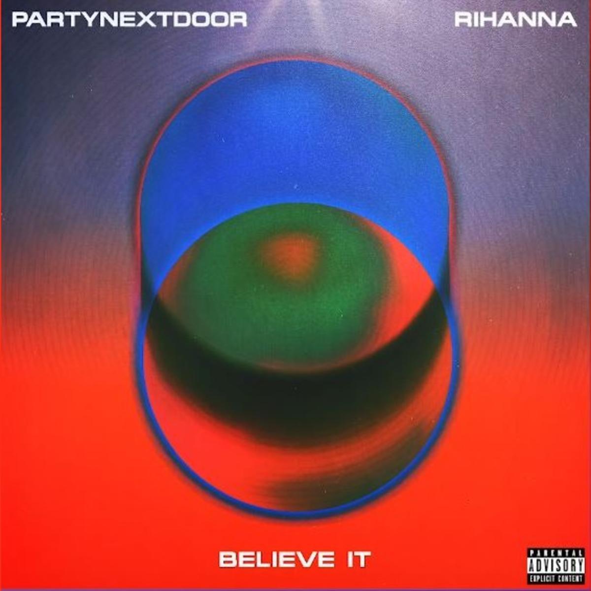 DOWNLOAD MP3 PARTYNEXTDOOR - Believe It Ft. Rihanna