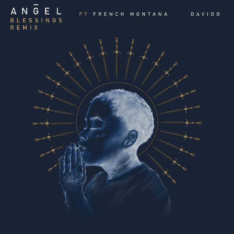 DOWNLOAD MP3 Angel - Blessings (Remix) Ft French Montana, Davido