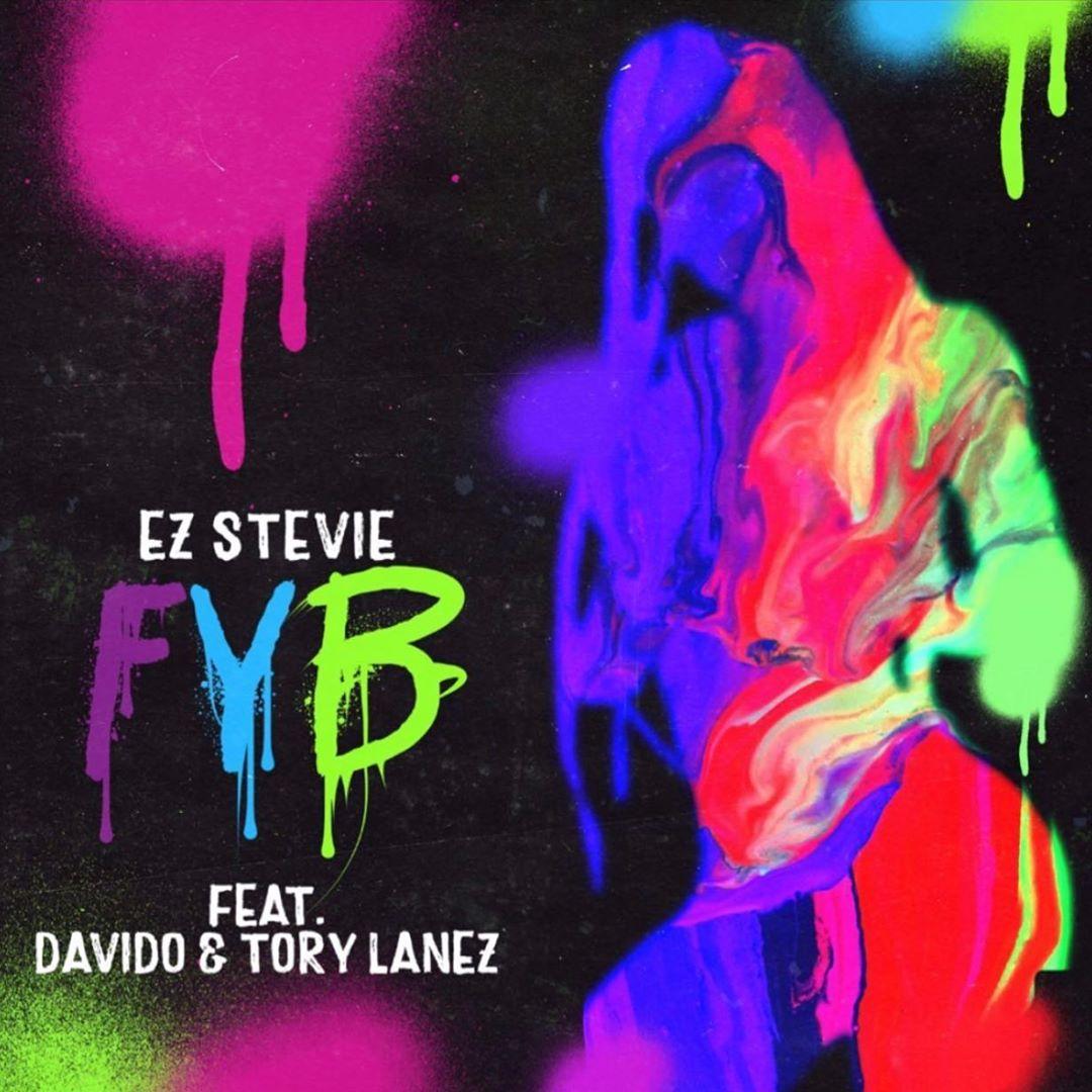 DOWNLOAD MP3 EZ Stevie - FYB (Free Your Body) Ft Davido & Tory Lanez