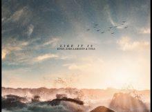 DOWNLOAD MP3 Kygo Ft. Zara Larsson & Tyga - Like It Is