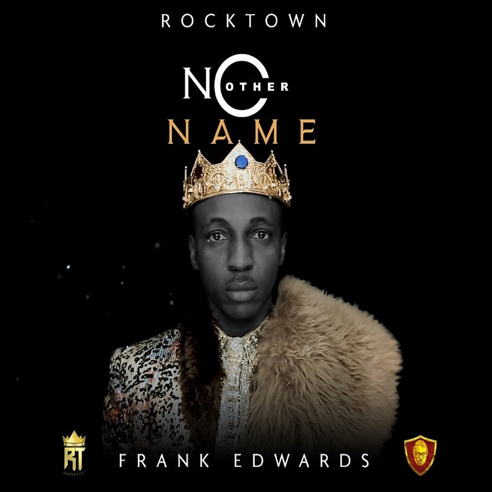 DOWNLOAD MP3 Frank Edwards - No Other Name