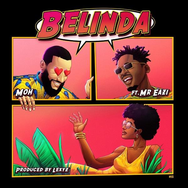 DOWNLOAD MP3 Moh Ft Mr Eazi - Belinda