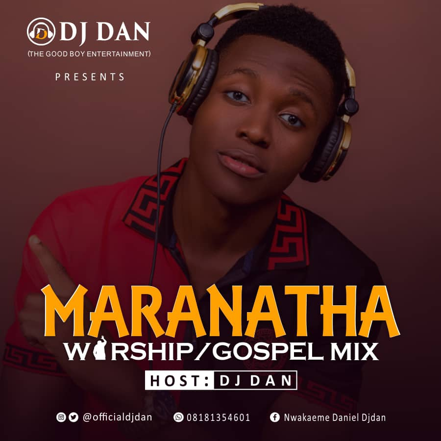 Mixtape: Dj Dan - Maranatha Gospel Worship Mix