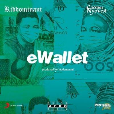 Kiddominant Ft. Cassper Nyovest - eWallet