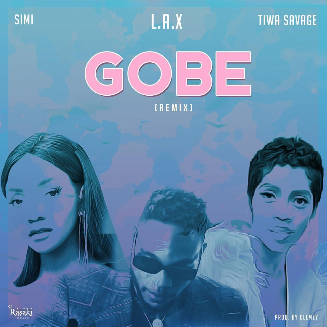 L.A.X - Gobe Remix Ft Tiwa Savage & Simi