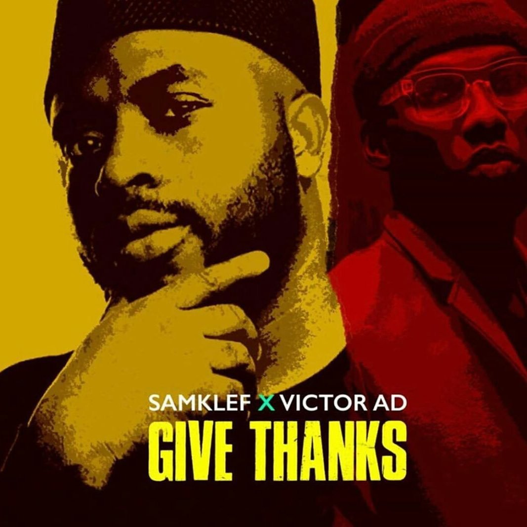 DOWNLOAD MP3 Samklef - Give Thanks Ft Victor AD