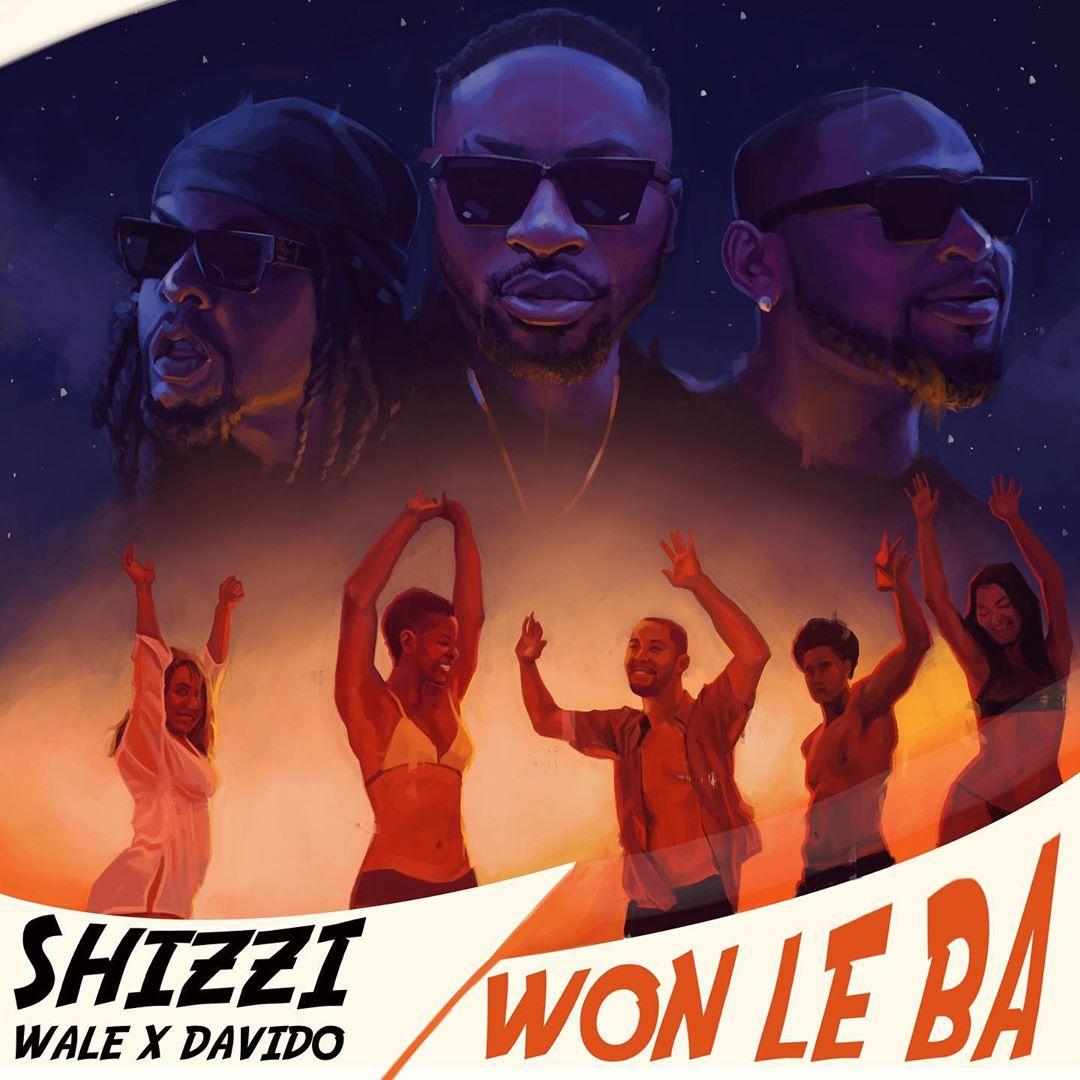 Shizzi Ft Davido & Wale - Won Le Ba