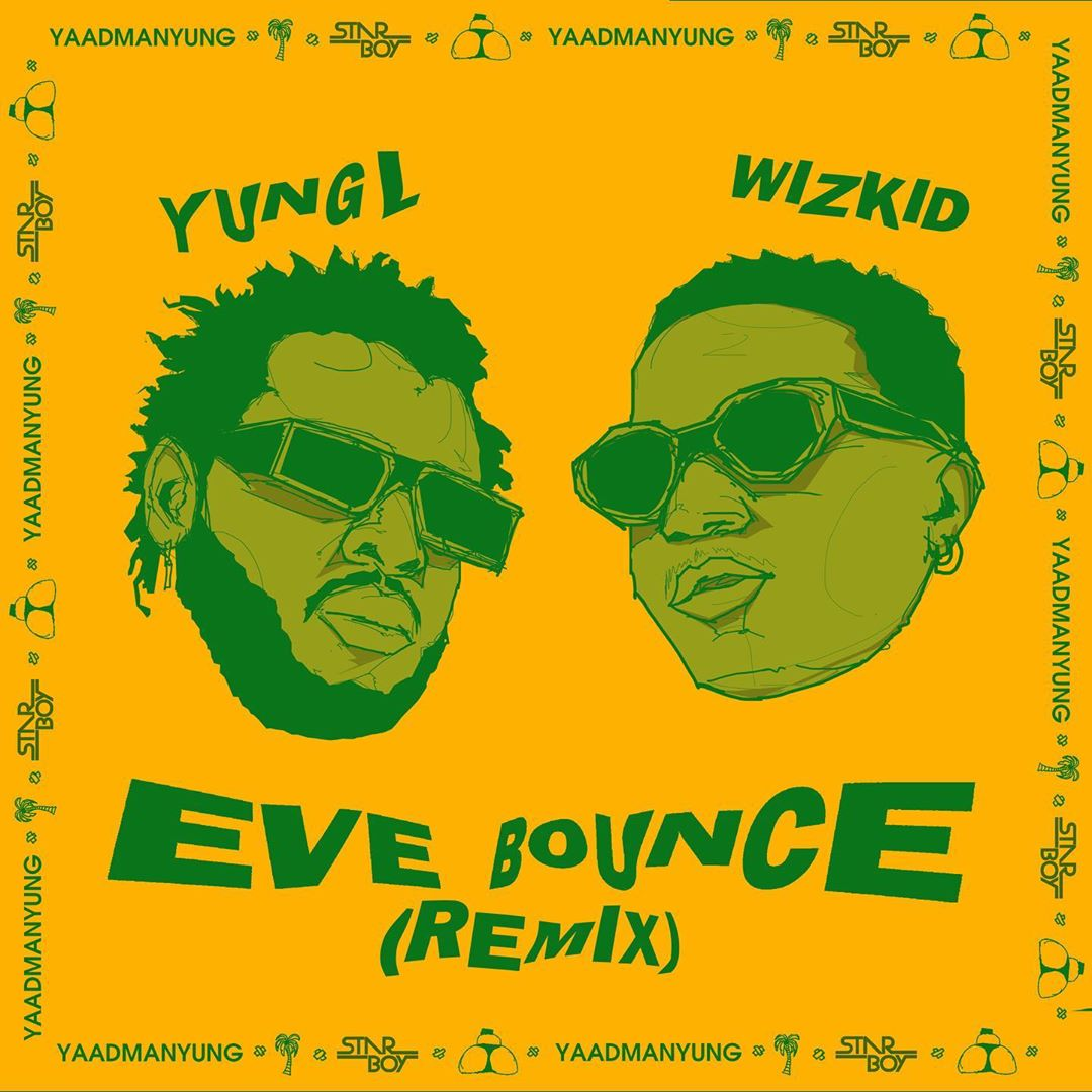 Yung L - Eve Bounce (Remix) FT Wizkid