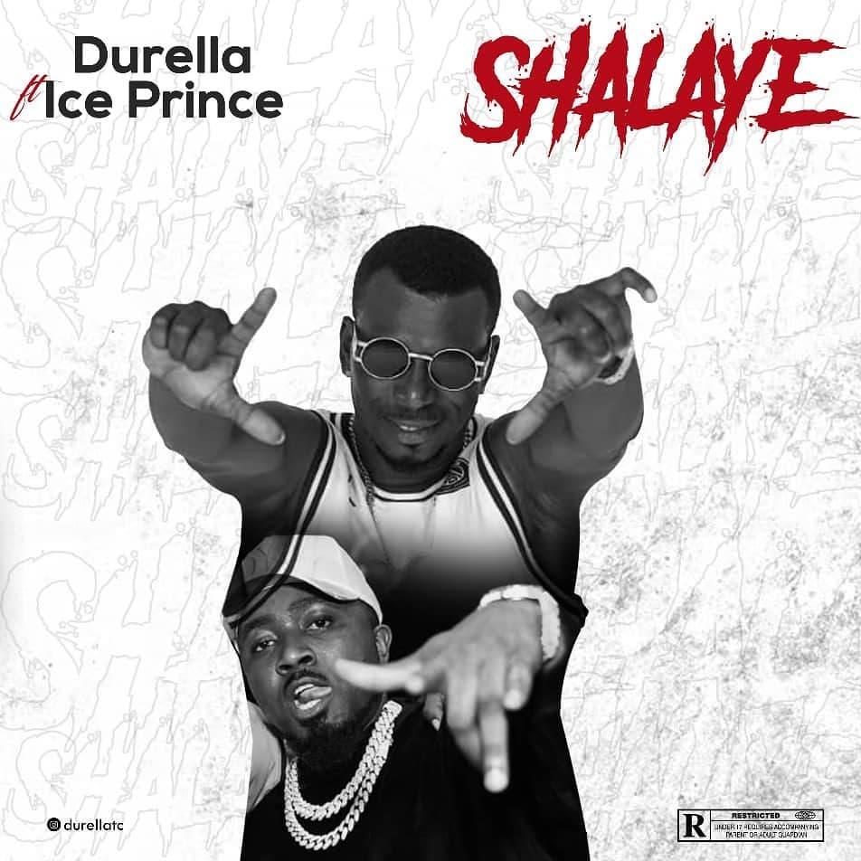 Durella - Shalaye Ft Ice Prince