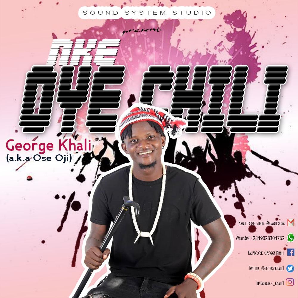 George Khali - Nke Oye Chili