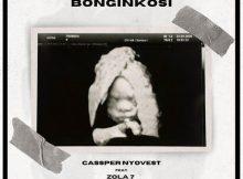 Cassper Nyovest Ft Zola 7 Bonginkosi MP3 DOWNLOAD